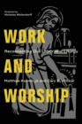 Work and Worship : Reconnecting Our Labor and Liturgy - Book
