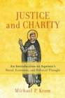 Justice and Charity : An Introduction to Aquinas's Moral, Economic, and Political Thought - Book