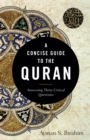 A Concise Guide to the Quran : Answering Thirty Critical Questions - Book