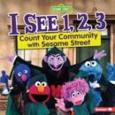 I See 1, 2, 3 : Count Your Community with Sesame Street (R) - eBook
