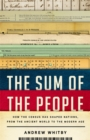 The Sum of the People : How the Census Has Shaped Nations, from the Ancient World to the Modern Age - Book
