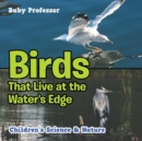 Birds That Live at the Water's Edge Children's Science & Nature - Book