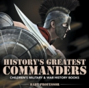 History's Greatest Commanders Children's Military & War History Books - Book
