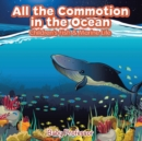 All the Commotion in the Ocean Children's Fish & Marine Life - Book