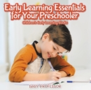 Early Learning Essentials for Your Preschooler - Children's Early Learning Books - Book