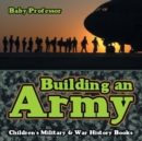 Building an Army Children's Military & War History Books - Book