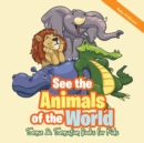 See the Animals of the World Sense & Sensation Books for Kids - Book