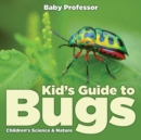Kid's Guide to Bugs - Children's Science & Nature - Book