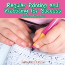 Regular Printing and Practicing for Success Printing Practice for Kids - Book