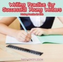 Writing Practice for Successful Young Writers Printing Practice for Kids - Book