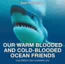 Our Warm Blooded and Cold-Blooded Ocean Friends Children's Fish & Marine Life - Book