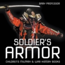 Soldier's Armor Children's Military & War History Books - Book