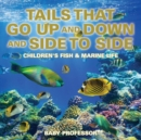 Tails That Go Up and Down and Side to Side Children's Fish & Marine Life - Book