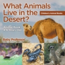 What Animals Live in the Desert? Animal Book 4-6 Years Old Children's Animal Books - Book