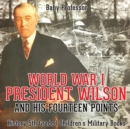 World War I, President Wilson and His Fourteen Points - History 5th Grade Children's Military Books - Book