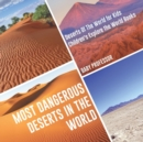 Most Dangerous Deserts In The World - Deserts Of The World for Kids - Children's Explore the World Books - Book