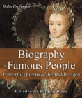 Biography of Famous People - Powerful Queens of the Middle Ages | Children's Biographies - eBook