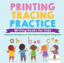 Printing Tracing Practice - Writing Books for Kids - Reading and Writing Books for Kids Children's Reading and Writing Books - Book