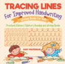Tracing Lines for Improved Handwriting - Writing Books for Kids - Preschool Edition - Children's Reading and Writing Books - Book