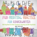 Fun Printing Practice for Kindergarten : Writing Book for Kids Children's Reading and Writing Books - Book