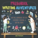 Preschool Writing Adventures - Writing Workbook for Kids Children's Reading & Writing Books - Book