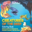 Creatures of the Deep Coloring Book - Writing Book for Kindergarten Children's Reading & Writing Books - Book