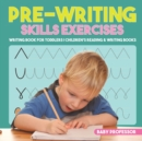 Pre-Writing Skills Exercises - Writing Book for Toddlers - Children's Reading & Writing Books - Book