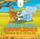 Boost Your Knowledge : Endangered Species Coloring Book - Animal Book Age 9 Children's Animal Books - Book