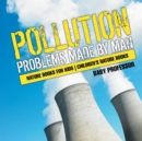 Pollution : Problems Made by Man - Nature Books for Kids Children's Nature Books - Book