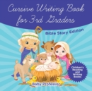 Cursive Writing Book for 3rd Graders - Bible Story Edition Children's Reading and Writing Books - Book