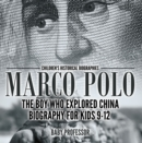 Marco Polo : The Boy Who Explored China Biography for Kids 9-12 | Children's Historical Biographies - eBook