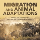 Migration and Animal Adaptations Books for Kids Grade 3 - Children's Environment Books - Book