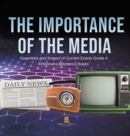 The Importance of the Media Essentials and Impact of Current Events Grade 4 Children's Reference Books - Book