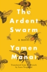 The Ardent Swarm : A Novel - Book