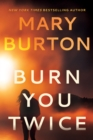 Burn You Twice - Book