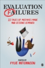 Evaluation Failures : 22 Tales of Mistakes Made and Lessons Learned - Book