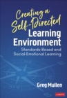 Creating a Self-Directed Learning Environment : Standards-Based and Social-Emotional Learning - Book