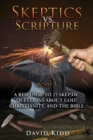 Skeptics vs. Scripture Book I : A Response to 25 Skeptic Questions about God, Christianity, and the Bible - Book