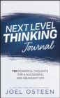 Next Level Thinking Journal : 10 Powerful Thoughts for a Successful and Abundant Life - Book