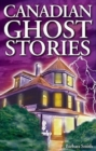 Canadian Ghost Stories : Volume I - Book