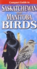 Compact Guide to Saskatchewan and Manitoba Birds - Book