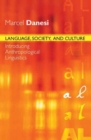 Language, Society, and Culture : Introducing Anthropological Linguistics - Book