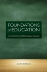 Foundations of Education : A Social, Political, and Philosophical Approach - Book
