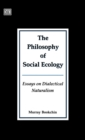 Philosophy of Social Ecology : Essays on Dialectical Naturalism - Book