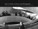 John C. Parkin, Archives and Photography : Reflections on the Practice and Presentation of Modern Architecture - Book