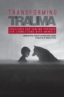 Transforming Trauma : Resilience and Healing Through Our Connections With Animals - Book