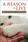 A Reason to Live : HIV and Animal Companions - Book