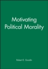 Motivating Political Morality - Book