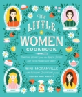 The Little Women Cookbook : Tempting Recipes from the March Sisters and Their Friends and Family - Book