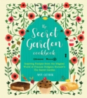 The Secret Garden Cookbook, Newly Revised Edition : Inspiring Recipes from the Magical World of Frances Hodgson Burnett's The Secret Garden - Book